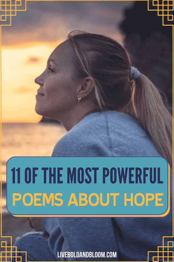 When you feel hopeless and demotivated, read these poems about hope and fuel up your inspiration in life.