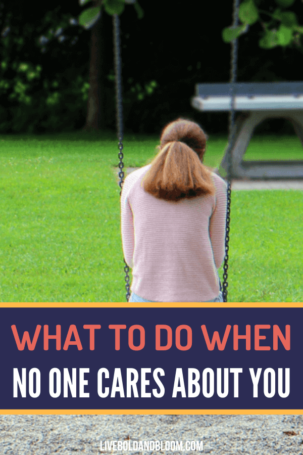 Are you feeling lonely and alone? Read this post and see what you can do when you feel like no one cares about you.