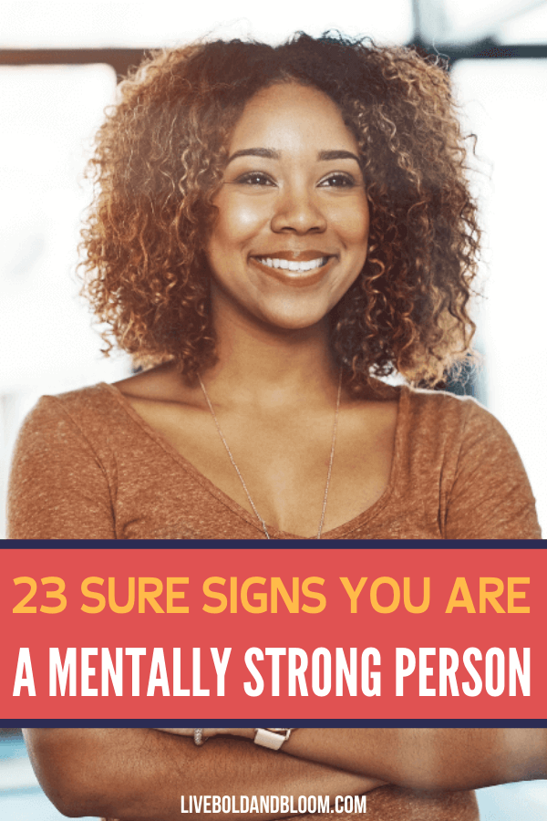Do you think you have a strong mental compared to your peers? Read this post and see the 23 signs you are a mentally strong person.